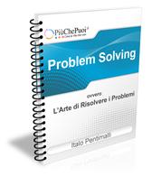 Problem Solving: ovvero l'Arte di Risol