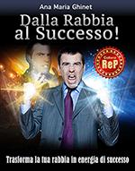 Dalla Rabbia al Successo!